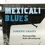 Mexicali Blues | Joseph Grant