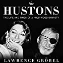The Hustons (       UNABRIDGED) by Lawrence Grobel Narrated by David Drummond