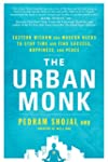 The Urban Monk:�Eastern Wisdom and Mo...