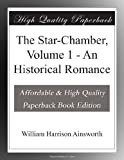 img - for The Star-Chamber, Volume 1 - An Historical Romance book / textbook / text book