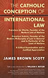 img - for Catholic Conception of International Law: Francisco De Vitoria, Founder of the Modern Law of Nations book / textbook / text book