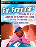 img - for Got Grammar Ready-to-Use Lessons and Activities That Make Grammar Fun! book / textbook / text book
