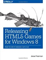 Releasing HTML5 Games for Windows 8 Front Cover