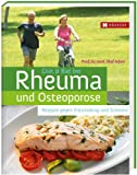 Diät & Rat bei Rheuma und Osteoporose: Rezepte gegen Entzündung und Schmerz