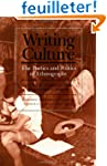 Writing Culture: The Poetics and Poli...