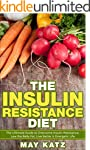 Insulin Resistance Diet: The Ultimate...