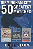 Birmingham City: 50 Greatest Matches