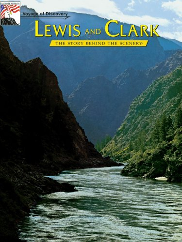 Lewis and Clark: Voyage of Discovery:The Story Behind the Scenery
