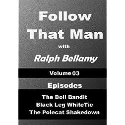 Follow That Man - Volume 03