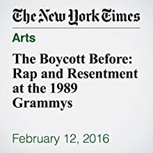 The Boycott Before: Rap and Resentment at the 1989 Grammys Other by Joe Coscarelli Narrated by Keith Sellon-Wright