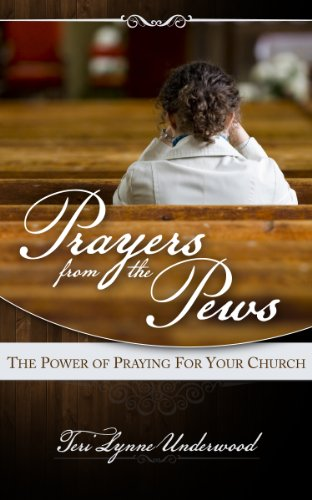 Free Kindle Book : Prayers from the Pews: The Power of Praying for Your Church