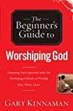 img - for The Beginner's Guide to Worshiping God book / textbook / text book