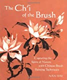 The Ch'I of the Brush: Capturing the Spirit of Nature with Chinese Brush Painting Techniques (0823006190) by Nan Rae