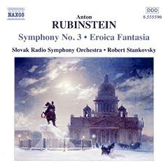 Rubinstein: Symphony 3; Eroica Fantasia