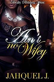 Ain't No Wifey
