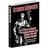 Strong Medicine, How to Conquer Chronic Disease and Achieve Your Full Genetic Potential