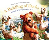img - for A Paddling of Ducks: Animals in Groups from A to Z book / textbook / text book
