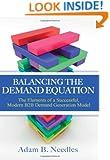 Balancing the Demand Equation: The Elements of a Successful, Modern B2B Demand Generation Model