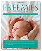 Preemies - Second Edition: The Essential Guide for Parents of Premature Babies