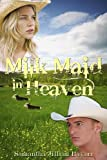 Milk Maid in Heaven (Christian Romance)