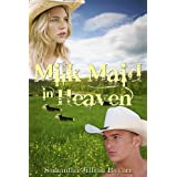 Milk Maid in Heaven (Christian Romance)by Samantha Jillian Bayarr