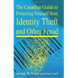 The Canadian Guide to Protecting Yourself from Identity Theft and Other Fraudby Graham McWaters