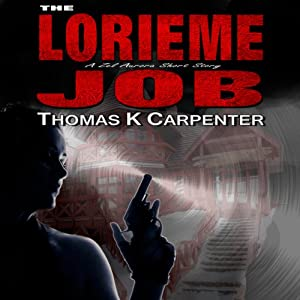 The Lorieme Job | [Thomas K. Carpenter]