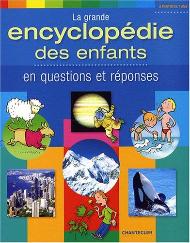La grande encyclopédie des enfants en questions et réponses
