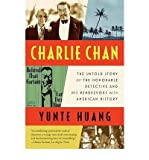 Charlie Chan: The Untold Story of the Honorable Detective and His Rendezvous with American History (Paperback) - Common