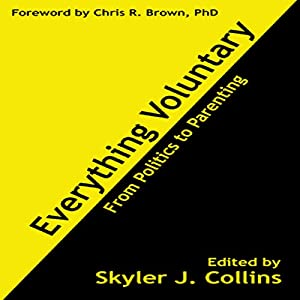 Everything Voluntary: From Politics to Parenting Audiobook