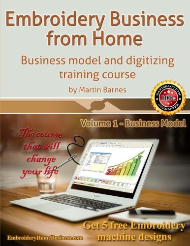 Embroidery Business from Home: Business Model and Digitizing Training Course (Embroidery Business from Home by Martin Barnes) (Volume 1) (Model Home compare prices)