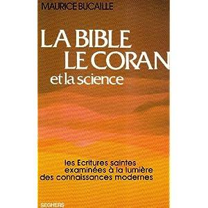 La Bible, le Coran et la Science : Les Écritures Saintes examinées à la lumière des connaissances modernes (French Edition)