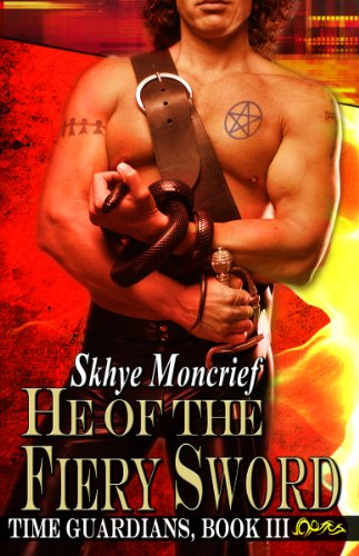 He of the Fiery Sword (Time Guardians Book 3)