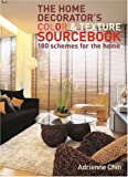img - for The Home Decorator's Colour and Texture Sourcebook: 180 Schemes for the Home book / textbook / text book