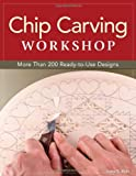 img - for Chip Carving Workshop: More Than 200 Ready-to-Use Designs book / textbook / text book