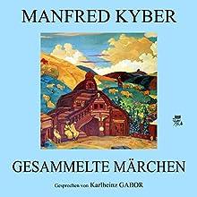 Gesammelte Märchen Hörbuch von Manfred Kyber Gesprochen von: Karlheinz Gabor