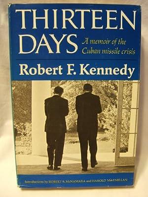Thirteen Days: a Memior of the Cuban Missile Crisis