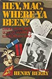 img - for Hey, Mac, Where Ya Been?: Living Memories of the U.S. Marines in the Korean War by Berry, Henry (1988) Hardcover book / textbook / text book