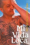 img - for Mi Vida Loca: The Crazy Life of Johnny Tapia book / textbook / text book