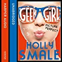 Picture Perfect: Geek Girl, Book 3 (       UNABRIDGED) by Holly Smale Narrated by Katey Sobey