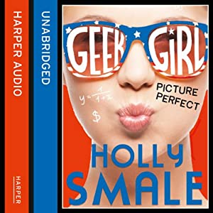 Picture Perfect: Geek Girl, Book 3 Audiobook