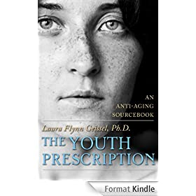 The Youth Prescription: An Anti-aging Sourcebook (English Edition)