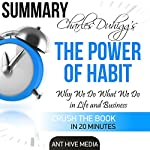 Charles Duhigg's The Power of Habit | Summary & Analysis |  Ant Hive Media