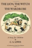 Lion, the Witch and the Wardrobe: A Celebration of the First Edition (The Chronicles of Narnia)