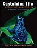 img - for E.Chivian's A. Bernstein's Sustaining Life(Sustaining Life: How Human Health Depends on Biodiversity [Hardcover])(2008) book / textbook / text book