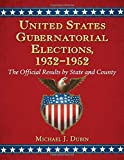 img - for United States Gubernatorial Elections, 1932-1952: The Official Results by State and County book / textbook / text book