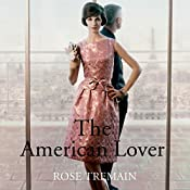 The American Lover | [Rose Tremain]