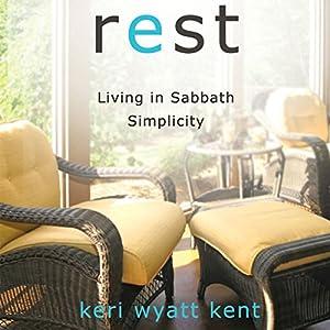 Rest: Living in Sabbath Simplicity Audiobook