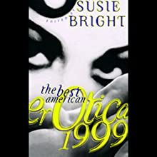 The Best American Erotica 1999 (Unabridged Selections) (       UNABRIDGED) by Susie Bright, Elise D'Haene, Anne Tourney Narrated by Richard Brewer, Gabrielle de Cuir, Pamella D'Pella