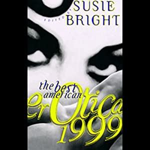 The Best American Erotica 1999 (Unabridged Selections) | [Susie Bright, Elise D'Haene, Anne Tourney]
